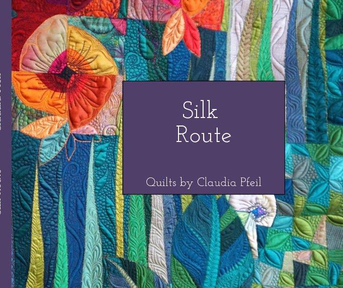 View Silk Route by Claudia Pfeil
