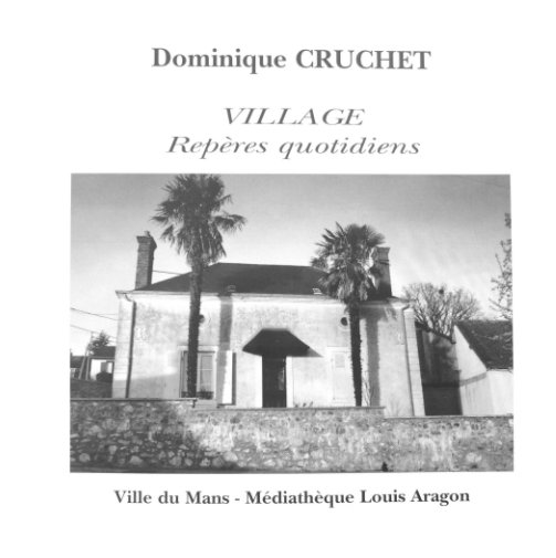 View Village, Repères quotidiens by Dominique Cruchet