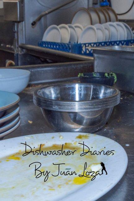 View Dishwasher Diaries By Juan Loza by Juan Loza