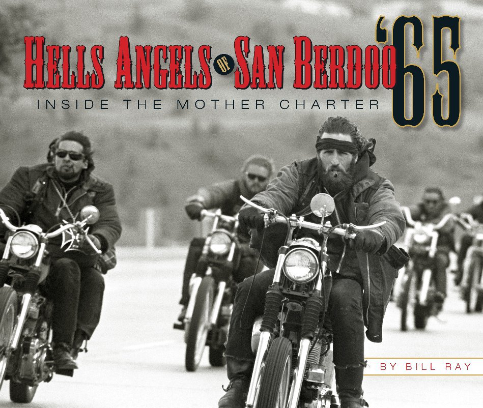 View Hells Angels of San Berdoo '65 by Bill Ray
