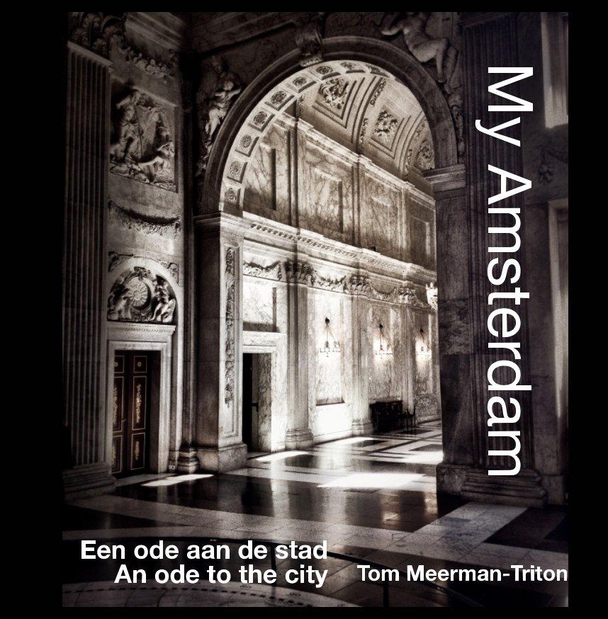 View My Amsterdam by Tom Meerman-Triton
