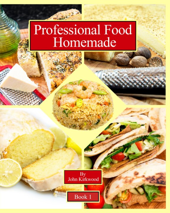 View Professional Food Home Made by John Kirkwood
