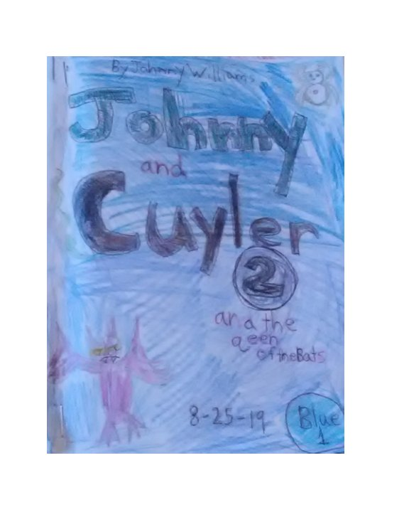 View Johnny and Cuyler and the Queen of Bats by JOHNNY WILLIAMS