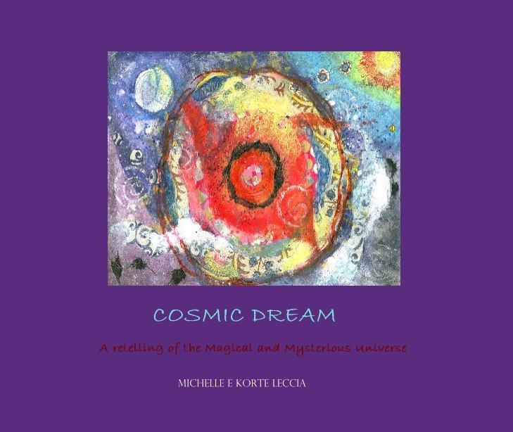 Ver COSMIC DREAM por Michelle E Korte Leccia