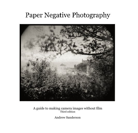 View Paper Negative Photography by Andrew Sanderson
