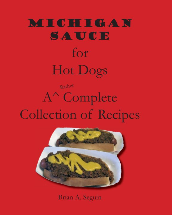 View Michigan Sauce for Hot Dogs by Brian A. Seguin