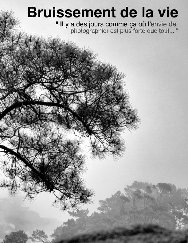View Bruissement de la vie by © Jean-Jacques Lorin