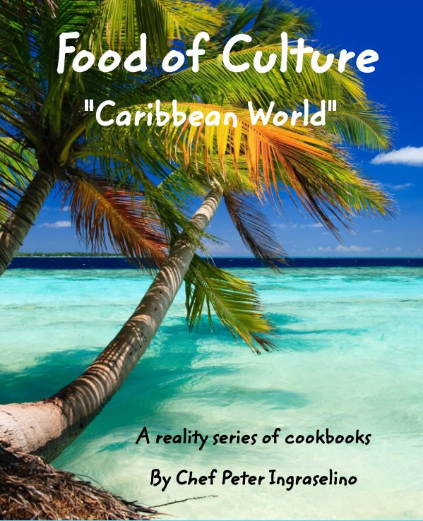View Food of Culture  Caribbean World by Peter Ingrasselino