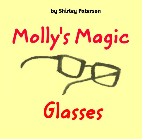View Molly's Magic Glasses by Shirley Paterson
