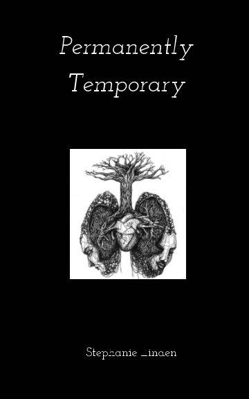 Ver Permanently Temporary por Stephanie Linden