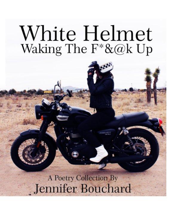 View White Helmet by Jen Bouchard
