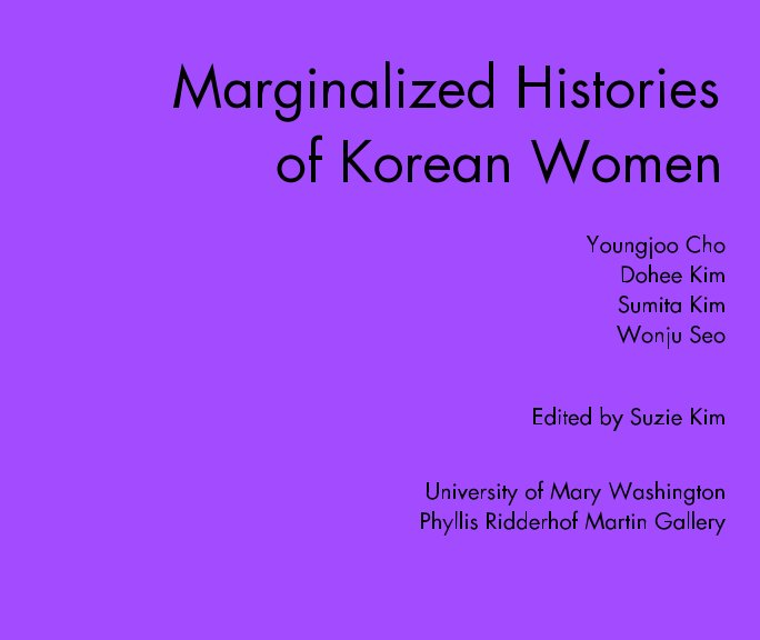View Margianlized Histories of Korean Women by Suzie Kim