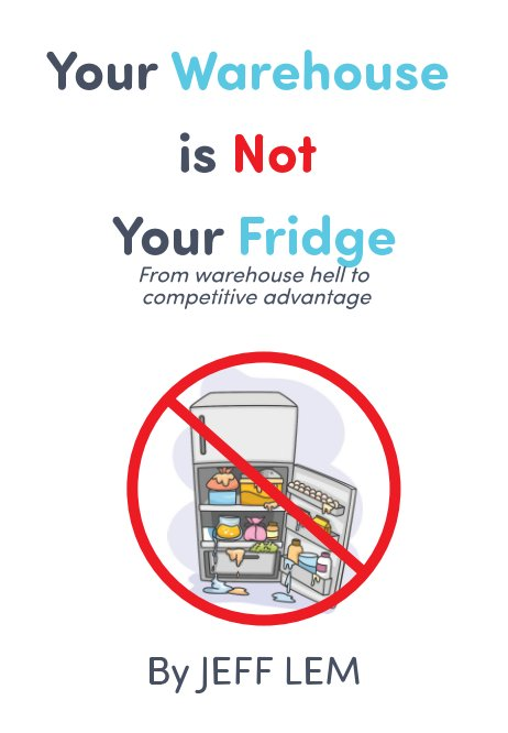 View Your Warehouse is Not Your Fridge by Jeff Lem