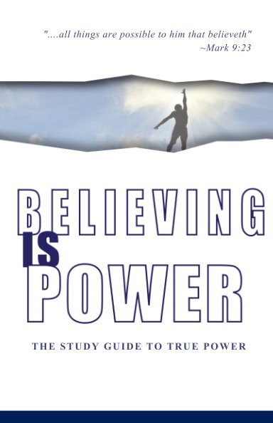 """View Believing Is Power """"The Study Guide to True Power"""" by HR Lyman III"""