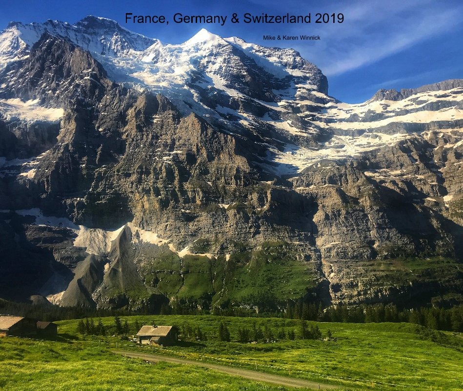 View France, Germany and Switzerland 2019 by Mike and Karen Winnick
