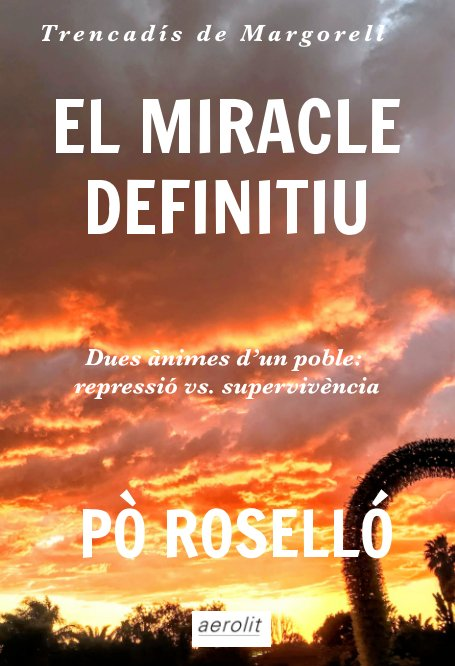 View el miracle definitiu by Pò Roselló