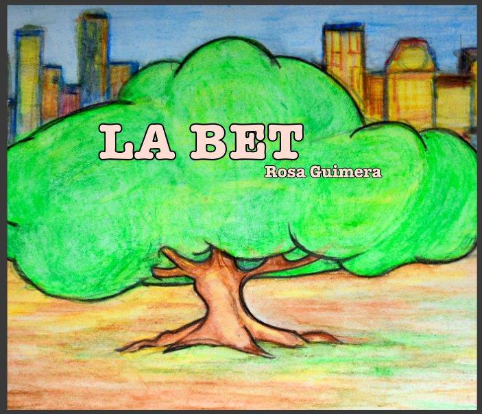 View La Bet by ROSA GUIMERA y JULIA MORAL