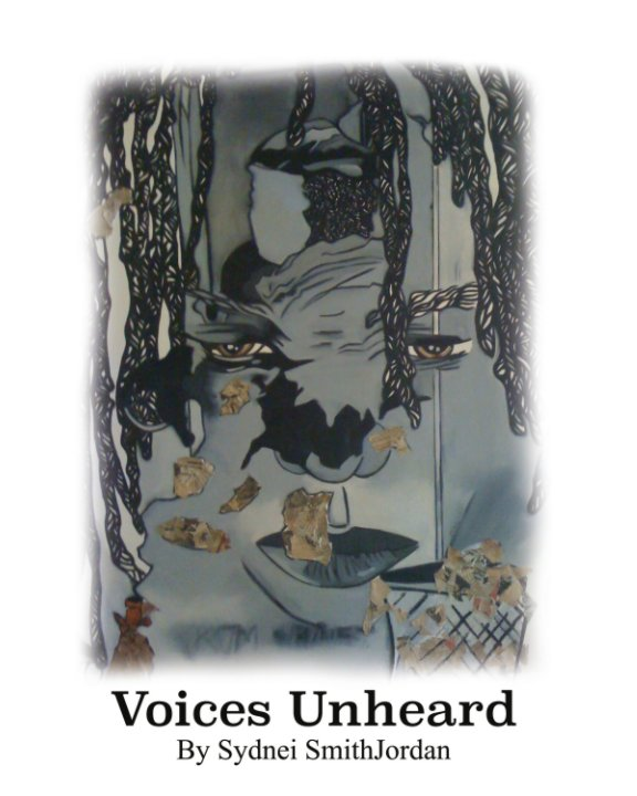 View Voices Unheard by Sydnei SmithJordan