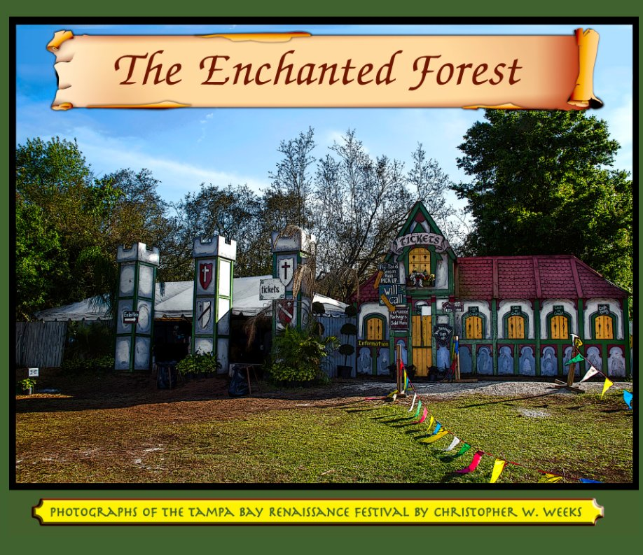 View The Enchanted Forest: Photographs of the Tampa Bay Area Renaissance Festival by Christopher W. Weeks