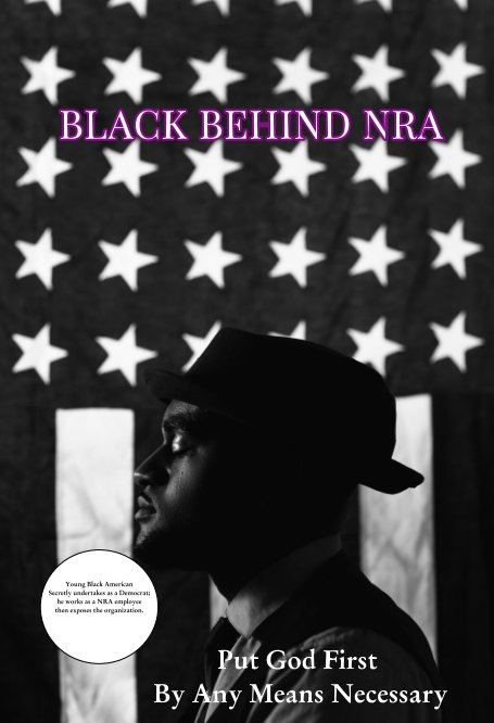 View Black Behind NRA by Deshawn Keith Bowser