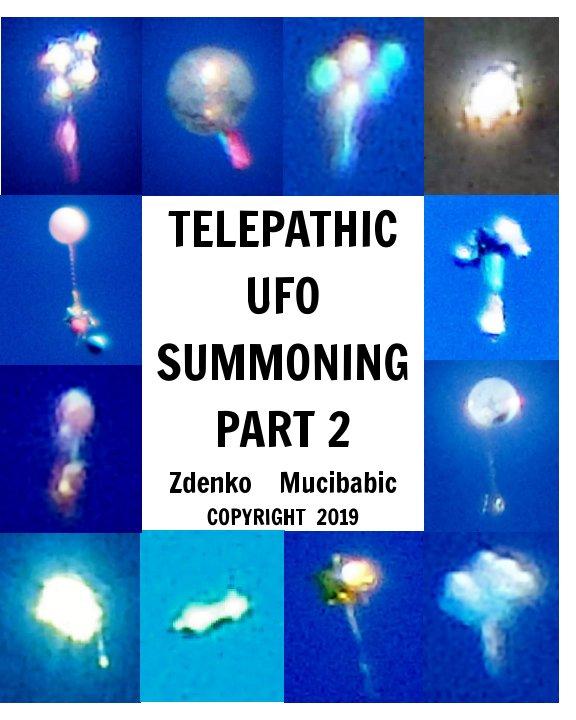 View Telepathic UFO Summoning Part 2 by Zdenko  Mucibabic