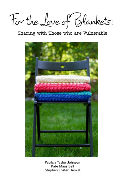 View For the Love of Blankets by Patricia Johnson, Kate Bell