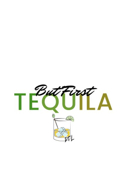 View DTL Journal Tequila by Patricia Wood