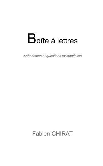 View Aphorismes et questions existentielles by Fabien CHIRAT