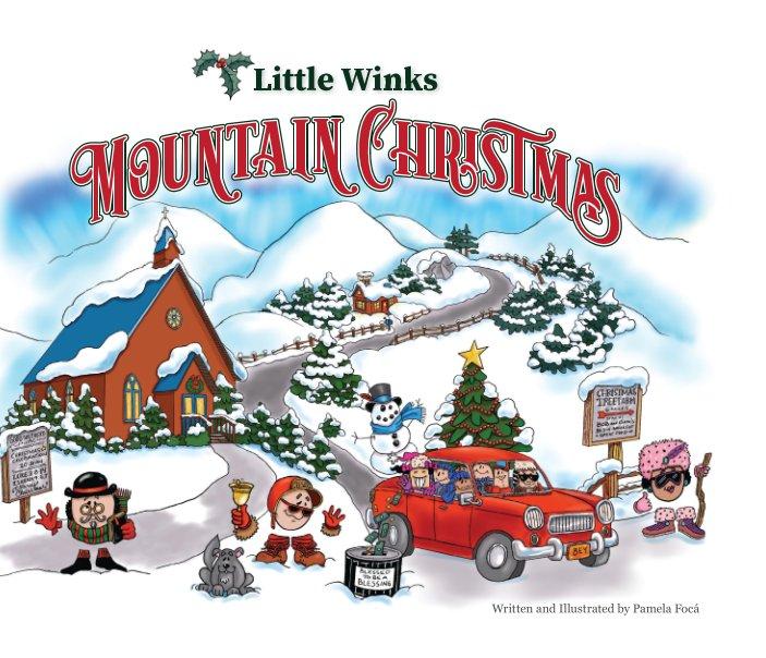 View Little Winks Mountain Christmas by Pamela Focá