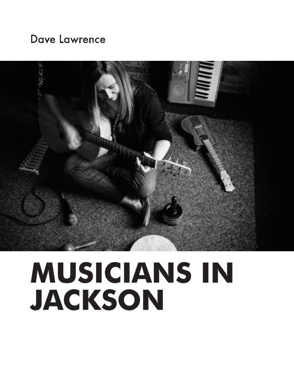 Ver Musicians In Jackson por Dave Lawrence