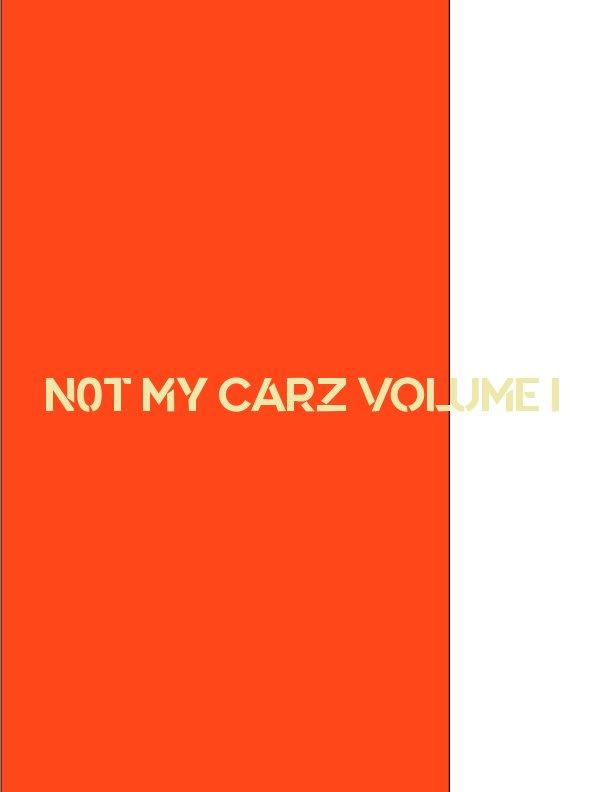 Ver Not My Carz Volume I por Terrell Scott