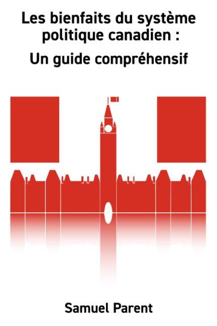 View Les bienfaits du système politique canadien by Samuel Parent