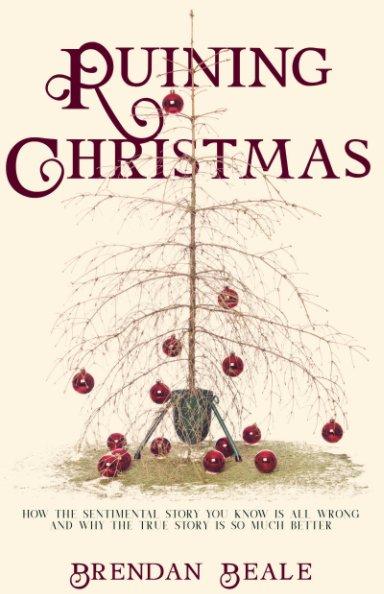 View Ruining Christmas by Brendan Beale