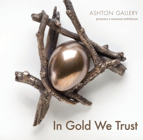 View In Gold We Trust National Exhibition by Ashton Gallery, San Diego