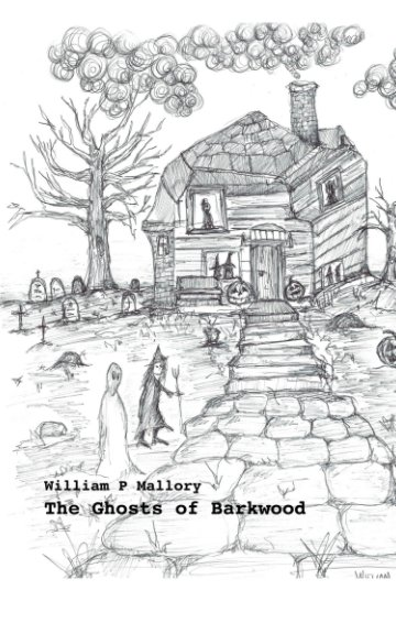 Ver The Ghosts of Barkwood por William P Mallory