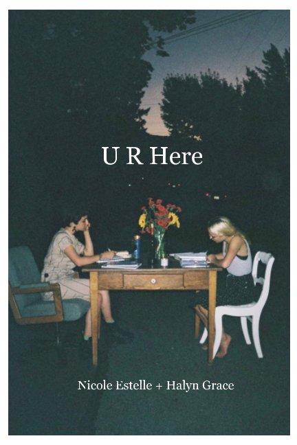 View U R Here by Nicole Estelle, Halyn Grace