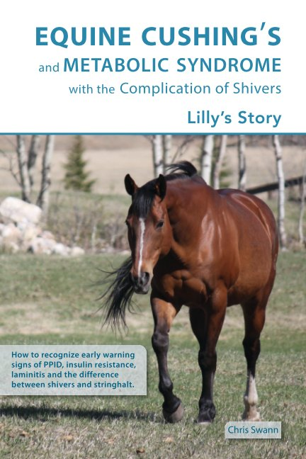 View Equine Cushing's and Metabolic Syndrome with the Complication of Shivers by Chris Swann