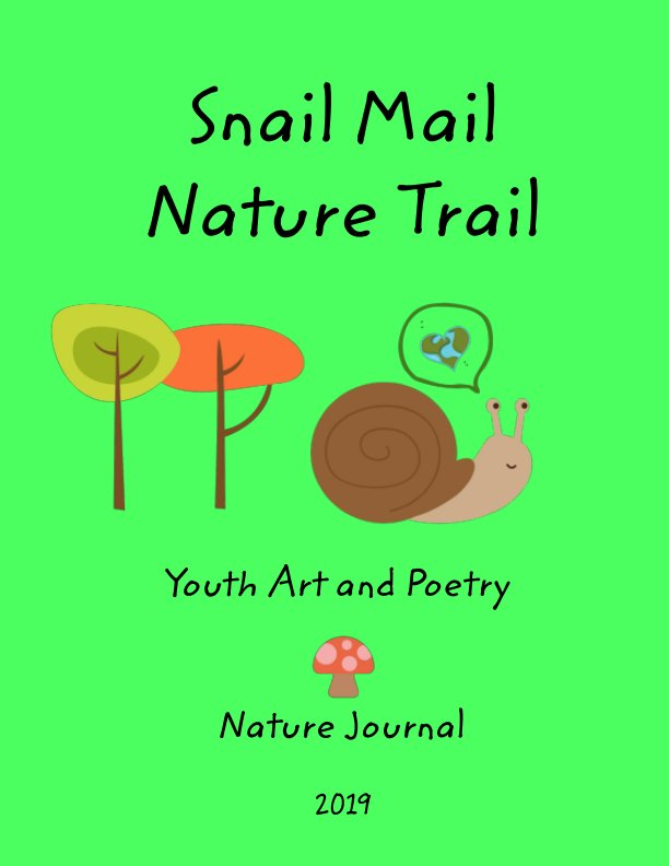 View Snail Mail Nature Trail 2019 by Snail Mail Nature Trail