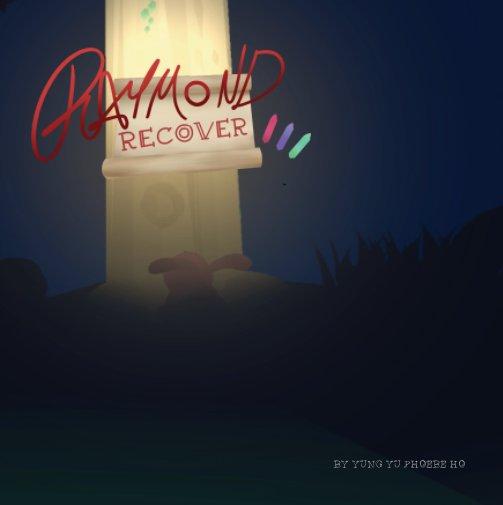 Ver The Art of Raymond Recover por Yung Yu Phoebe Ho