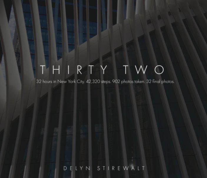 View Thirty Two by Delyn Stirewalt