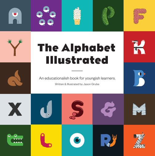 View The Alphabet Illustrated – Hardcover by Jason Grube