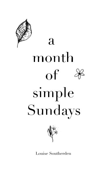 View A month of simple Sundays by Louise Southerden