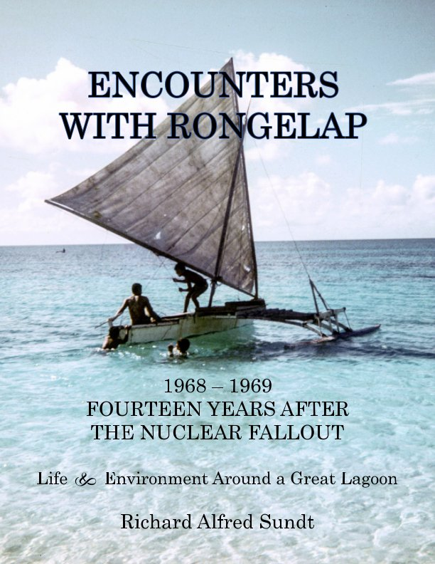 View Encounters With Rongelap 1968–1969 - Fourteen Years After the Nuclear Fallout by Richard Alfred Sundt