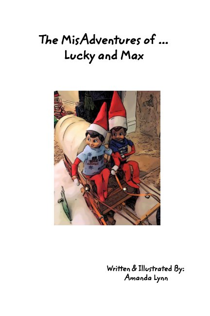 View The MisAdventures of Lucky and Max by Amanda Lynn