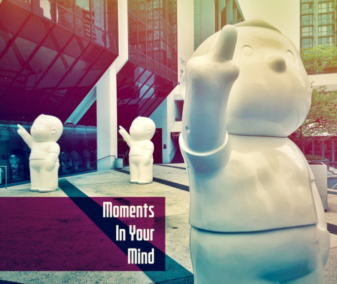 View Moments In Your Mind by Bernhard Huber