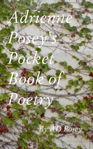 View Adrienne Posey's Pocket Book of Poetry by Adrienne Posey