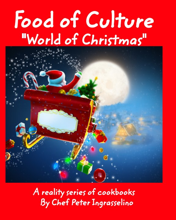 """View Food of Culture """"World of Christmas"""" by Peter Ingrasselino"""
