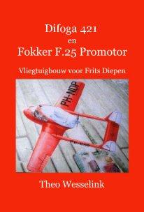 Difoga 421 en Fokker F.25 Promotor book cover