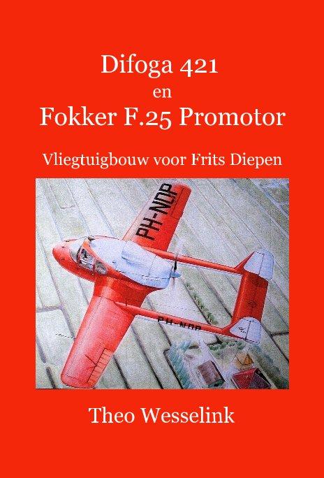 View Difoga 421 en Fokker F.25 Promotor by Theo Wesselink