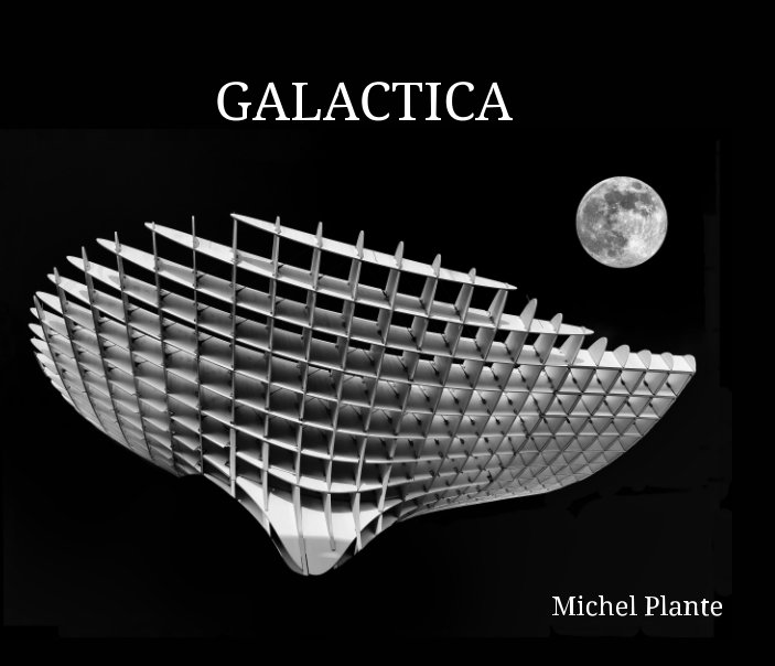 View Galactica by Michel Plante